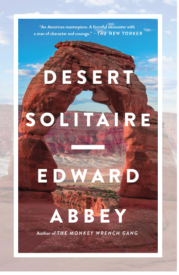 Edward Abbeys Desert Solitaire (published by Simon & Schuster)